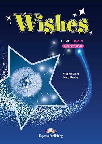 Wishes B2.1 (New edition). Teacher's Book (overprinted)