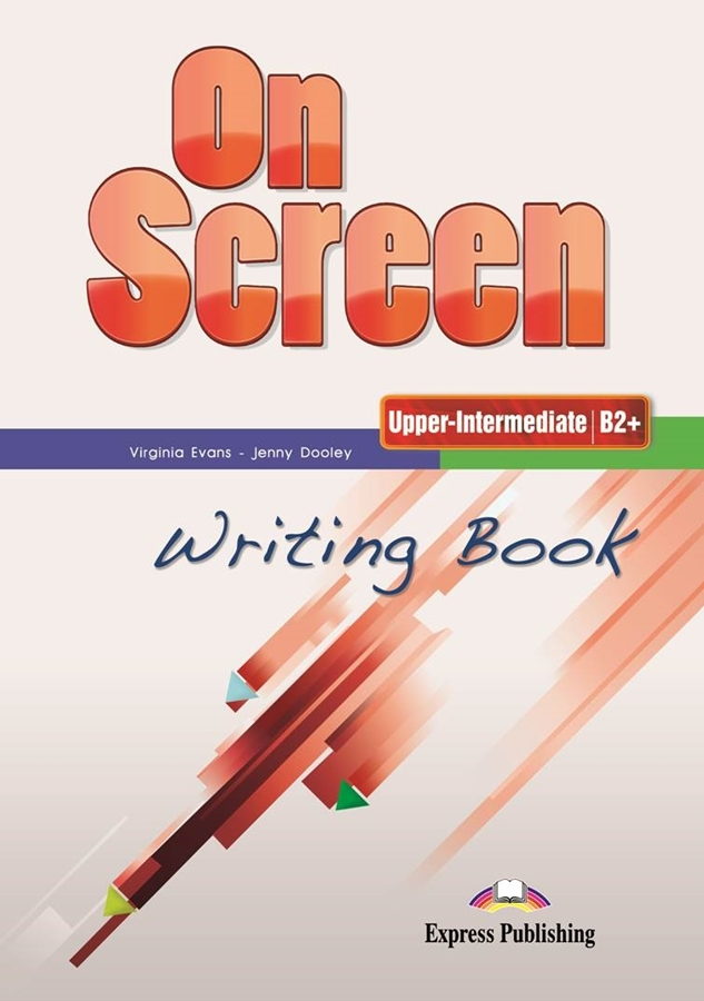 On Screen Upper-Inter. (B2+). Writing Book
