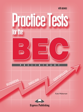 Practice Tests for the BEC Preliminary. Student's Book with Answers