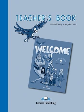 Welcome 1. Teacher's Book