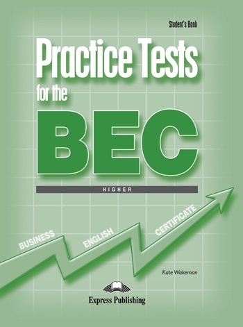 Practice Tests for the BEC Higher. Student's Book