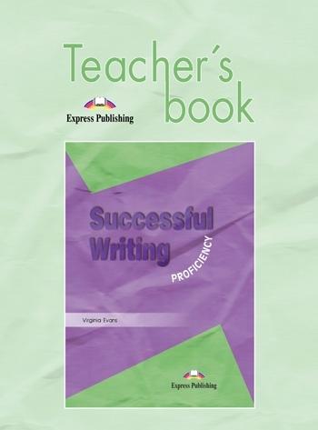 Successful Writing Proficiency. Teacher's Book