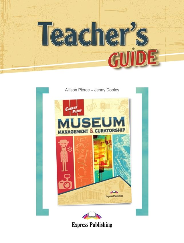 Museum: Management & Curatorship. Teacher's Guide