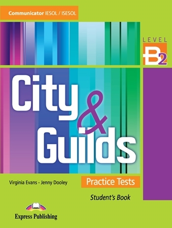 City & Guilds Practice Tests Communicator B2. Student's Book