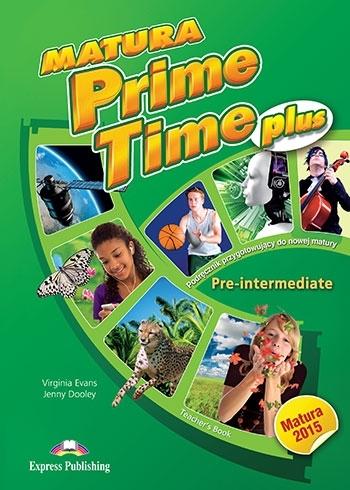 Matura Prime Time Plus Pre-intermediate. Teacher's Book (interleaved)