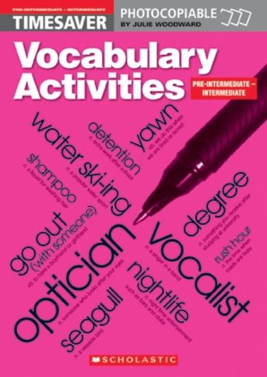 English Timesavers: Vocabulary Activities: Pre-intermediate - Intermediate