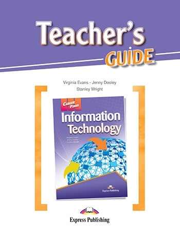 Information Technology. Teacher's Guide