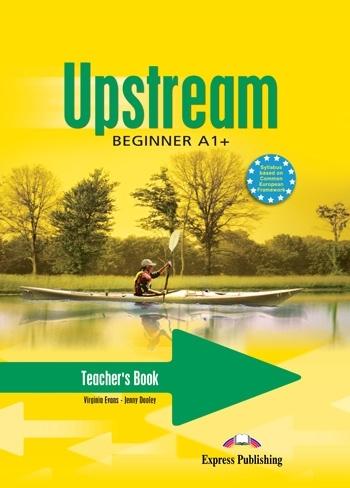 Upstream Beginner A1+. Teacher's Book (interleaved)