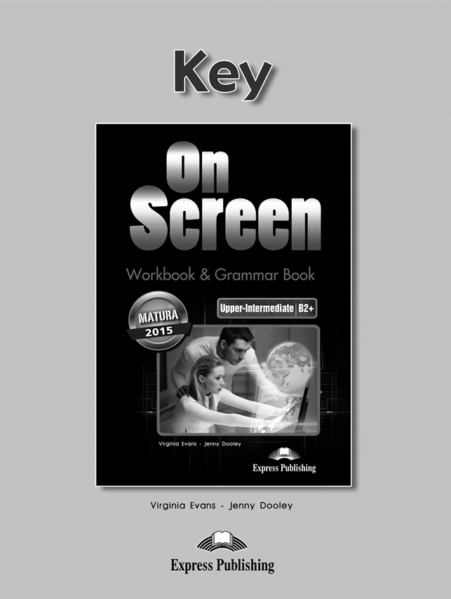 On Screen Upper-Inter. (B2+). Workbook & Grammar Book Key (edycja polska)