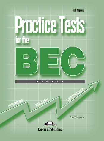 Practice Tests for the BEC Higher. Student's Boo with Answers