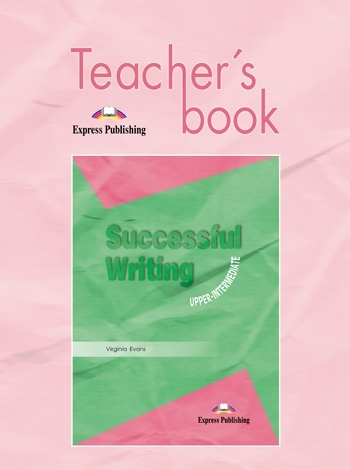 Successful Writing Upper-Intermediate.Teacher's Book
