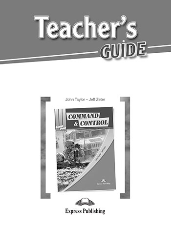 Command & Control. Teacher's Guide