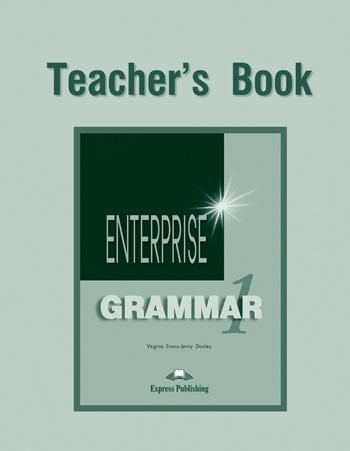 Enterprise 1. Grammar Teacher's Book