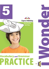 I Wonder 5 Vocabulary and Grammar Practice