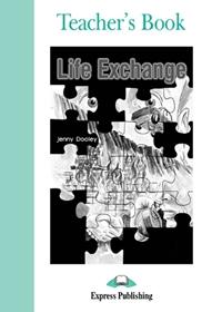 Life Exchange. Teacher's Book