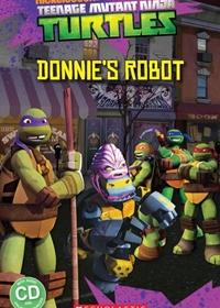 Teenage Mutant Ninja Turtles: Donnie's Robot. Reader + Audio CD