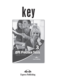 CPE Practice Tests 3. Answer Key