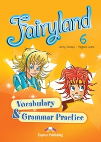Fairyland 6. Vocabulary & Grammar Practice