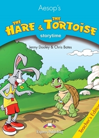 The Hare & the Tortoise. Teacher's Edition
