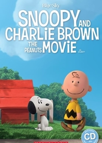 Snoopy and Charlie Brown: The Peanuts Movie. Reader + Audio CD
