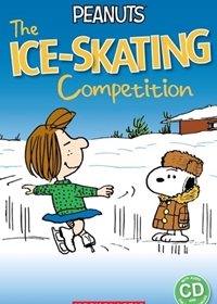 Peanuts: The Ice-skating Competition. Reader + Audio CD