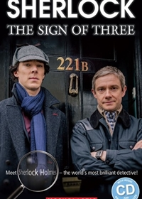 Sherlock: The Sign of Three. Reader + Audio CD (Poziom: 2)