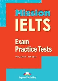 Mission IELTS. Exam Practice Tests