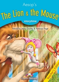 The Lion & the Mouse. Teacher's Edition