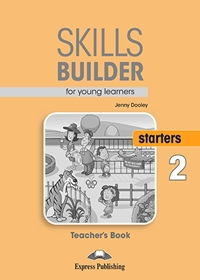 Skills Builder STARTERS 2 New Edition 2018. Teacher's Book