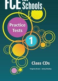 FCE for Schools 1 Practice Tests. Class Audio CDs