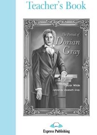 The Portrait of Dorian Gray. Teacher's Book