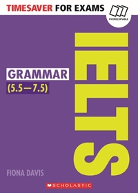 Timesaver for Exams: IELTS Grammar (5.5-7.5)