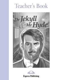Dr Jekyll & Mr Hyde. Teacher's Book