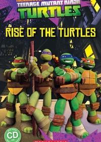 Teenage Mutant Ninja Turtles: Rise of the Turtles. Reader + Audio CD