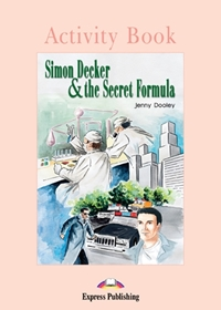 Simon Decker & the Secret Formula. Activity Book