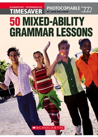 English Timesavers: 50 Mixed-Ability Grammar Lessons